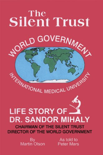 The Silent Trust: Life Story of Dr. Sandor Mihaly (English Edition)