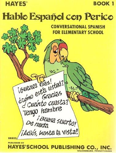 Hablo Espanol Con Perico: Conversational Spanish Book 1 par Ruth Arbuckle