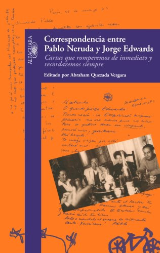 Correspondencia entre Pablo Neruda y Jorge Edwards/ Correspondence between Pablo Neruda and Jorge Edwards