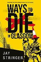 Ways to Die in Glasgow (English Edition)