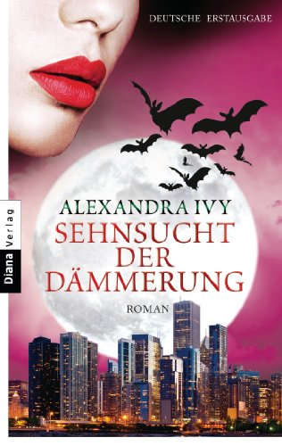 Sehnsucht der Dämmerung: Guardians of Eternity 11 - Roman (Guardians of Eternity-Serie)