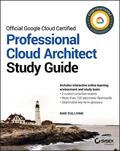 Official Google Cloud Certified Professional Cloud Architect Study Guide
