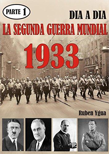 LA SEGUNDA GUERRA MUNDIAL-: Parte 1- 1933 por Ruben Ygua