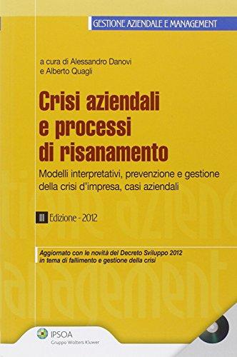 Crisi aziendali e processi di risanamento. Prevenzione e diagnosi terapie casi aziendali