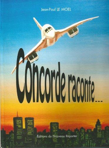 Concorde  Tome 1: Biographie d'une star (Concorde raconte)