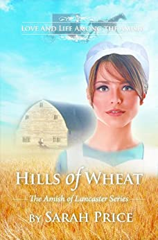 Hills of Wheat: An Amish Christian Romance (The Amish of Lancaster: An Amish Christian Romance Book 2) (English Edition) von [Price, Sarah]