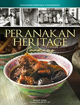Peranakan Heritage Cooking (Singapore Heritage Cookbooks) by [Chia, Philip]