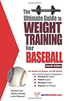 The Ultimate Guide to Weight Training for Baseball: Maximize Your Athletic Potential on the Diamond! (Ultimate Guide to Weight Training: Baseball) von [Rob Price]