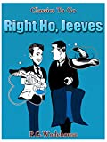 Image de Right Ho, Jeeves (Classics To Go) (English Edition)