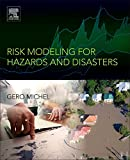 Risk Modeling for Hazards and Disasters