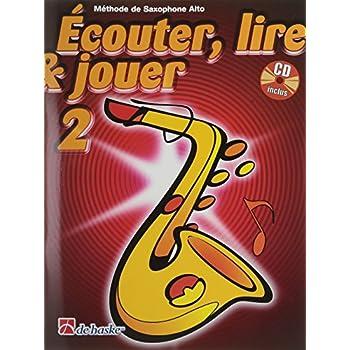 Ecouter, Lire & Jouer 2 Saxophone Alto