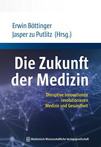 Die Zukunft der Medizin: Disruptive Innovationen revolutionieren Medizin und Gesundheit