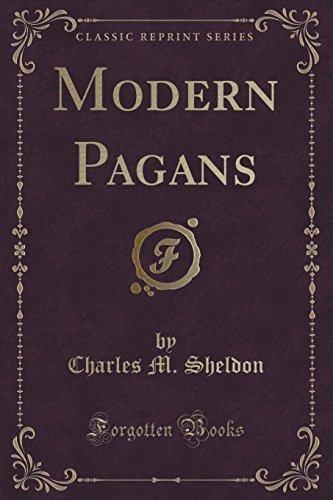 Modern Pagans (Classic Reprint) by Charles M. Sheldon (2015-09-27)