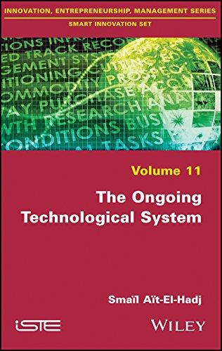The Ongoing Technological System (Innovation, Entrepreneurship, Management: Smart Innovation)