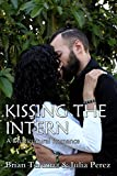 Kissing the Intern by Brian Terenna, Julia Perez