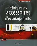 Fabriquer ses accessoires d'éclairage photo