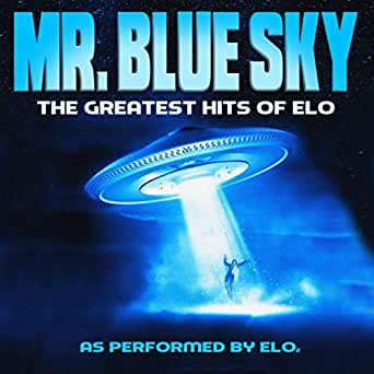 Mr Blue Sky - The Greatest Hits of ELO by ELO2 on Amazon Music