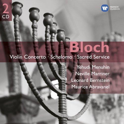 Bloch: Violin Concerto / Schelomo / Sacred Service