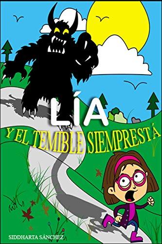 Lia y el temible Siemprestá por Siddharta Sánchez
