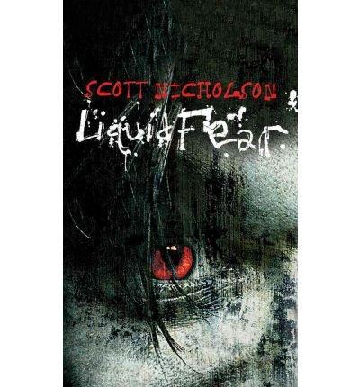 [(Liquid Fear)] [ By (author) Scott Nicholson ] [December, 2011] (Liquid Scotts)