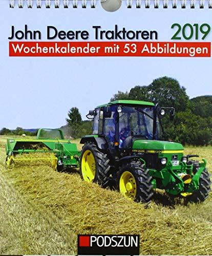 John Deere Traktoren 2019: Wochenkalender mit 53 Fotografien