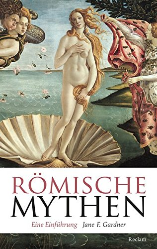 Römische Mythen: Eine Einführung (Reclam Taschenbuch, Band 20372)