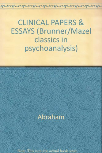 CLINICAL PAPERS & ESSAYS (Brunner-Mazel classics in psychoanalysis)