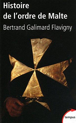 Histoire de l'ordre de Malte par Bertrand GALIMARD FLAVIGNY