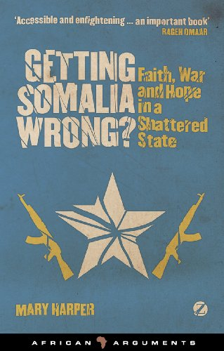 Getting Somalia Wrong?: Faith, War and Hope in a Shattered State (African Arguments) (English Edition) por Mary Harper