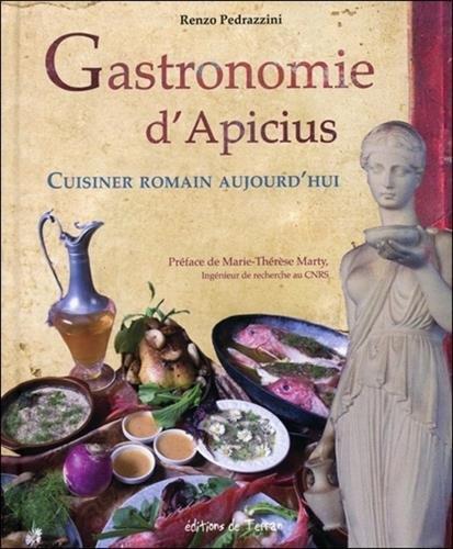 Gastronomie d'Apicius - Cuisiner romain aujourd'hui