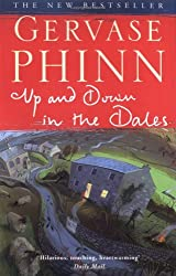 Up and Down in the Dales: First Edition by Gervase Phinn (2005-05-16)