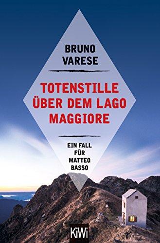 Totenstille über dem Lago Maggiore: Ein Fall für Matteo Basso (Matteo Basso ermittelt)