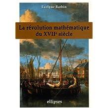 La révolution mathématique au XVIIe siècle