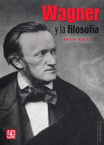 Descargar Libro Wagner y la filosofía (Arte Universal) de Bryan Magee