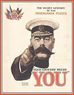 Your Country Needs You: The Secret History of the Propaganda Poster by [Taylor, James]