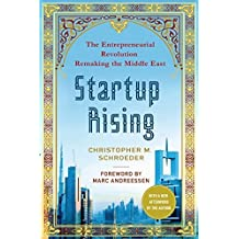 Startup Rising: The Entrepreneurial Revolution Remaking the Middle East by Schroeder, Christopher M. (2014) Paperback