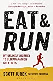 Eat and Run: My Unlikely Journey to Ultramarathon Greatness.