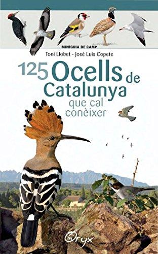 125 Ocells De Catalunya (Miniguia de camp) por Toni Llobet François