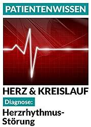 Diagnose: Herzrhythmusstörung: Herz & Kreislauf (Patientenwissen 2)