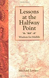 Lessons at the Halfway Point: Wisdom for Midlife by Michael K. Levine (1995-11-01)
