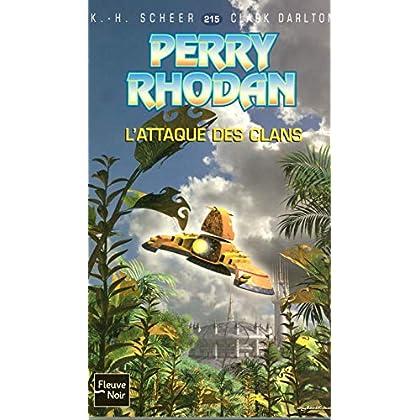 Perry Rhodan tome 215 : L'attaque des clans