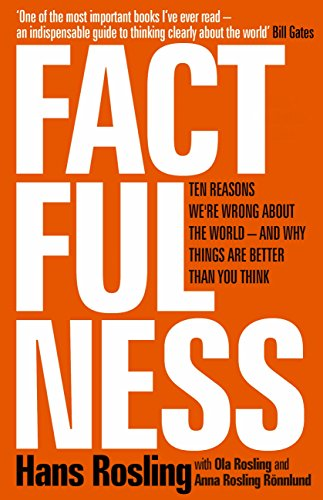 Factfulness: Ten Reasons We're Wrong About The World - And Why Things Are Better Than You Think (English Edition) por Hans Rosling