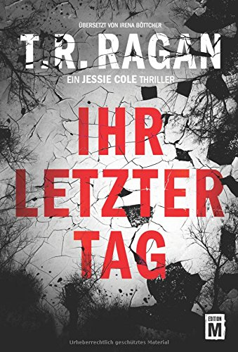 Ragan, T.R.: Ihr letzter Tag