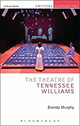 The Theatre of Tennessee Williams (Critical Companions)