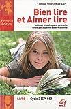 Bien lire et Aimer lire, Livre 1 Cycle 2 : Méthode phonétique et gestuelle créée par Suzanne Borel-Maisonny