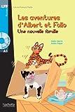 Una nouvelle famille. Les aventures d'Albert et Folio. A1. Con CD Audio formato MP3