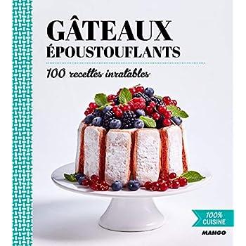 100% cuisine : Gâteaux époustouflants
