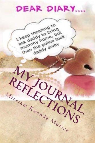 My journal. Reflections: Life around us por Mrs Mirriam Kwenda Mutize mkm