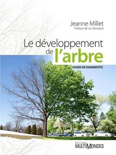Le développement de l'arbre: Guide de diagnostic. par Jeanne Millet