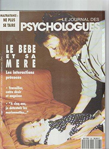 Le Journal Des Psychologues N° 98 : Le Bébé Et Sa Mère : Les Interactions Précoces. Maltraitance ne plus se taire